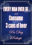 Metal Signs -3 cans per man